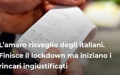 L'amaro risveglio degli italiani. Finisce il lockdown ma iniziano i rincari ingiustificati – ARTICOLO realizzato per stylise.it – VIDEO
