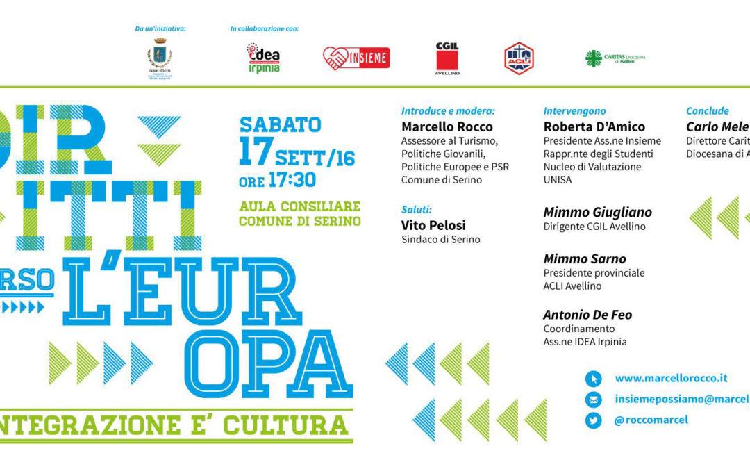 IDEA Irpinia, a Serino, per una lezione necessaria: Europa è integrazione