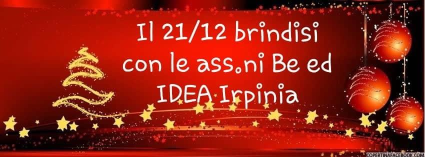 """Venerdì 21 Dicembre, a Serino, brindisi benaugurale con le Associazioni """"Be"""" ed """"IDEA Irpinia"""" – RASSEGNA STAMPA"""